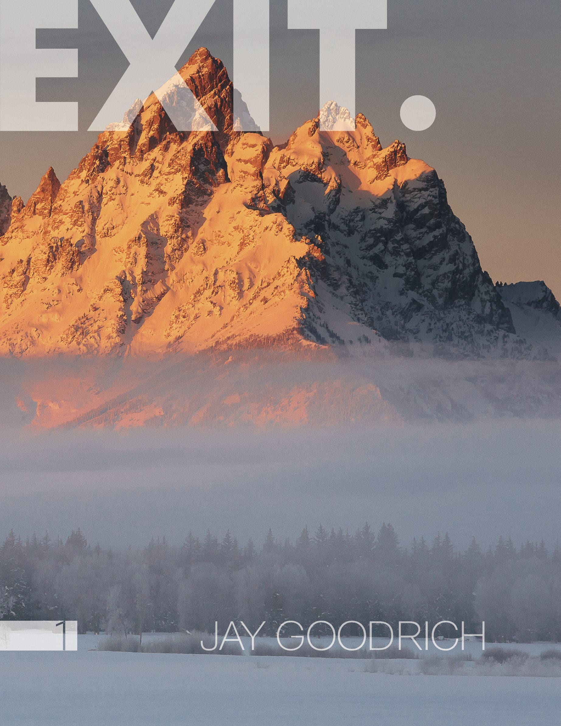 EXIT Magazine Issue 1 - Cover -Grand Teton by Jay Goodrich